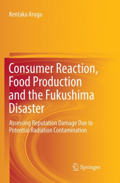 Consumer Reaction, Food Production and the Fukushima Disaster