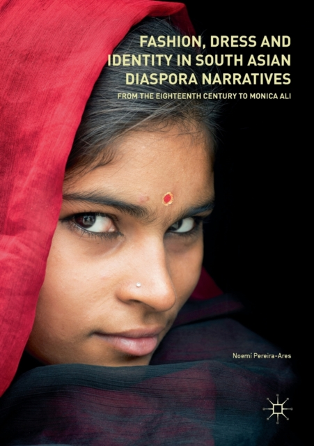 Fashion, Dress and Identity in South Asian Diaspora Narratives