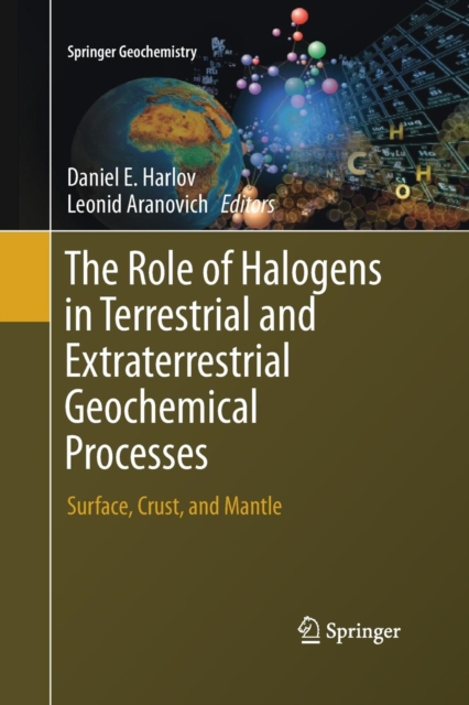 Role of Halogens in Terrestrial and Extraterrestrial Geochemical Processes