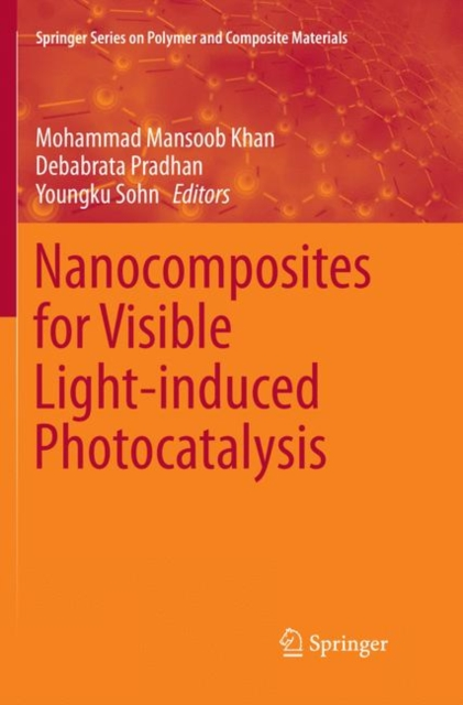 Nanocomposites for Visible Light-induced Photocatalysis