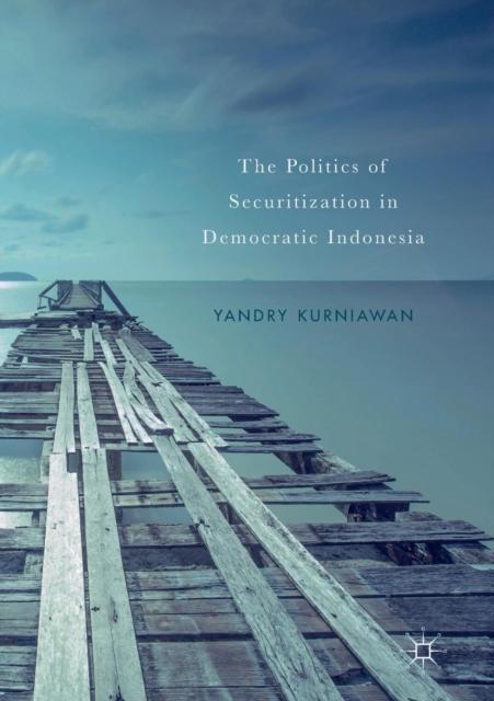 Politics of Securitization in Democratic Indonesia