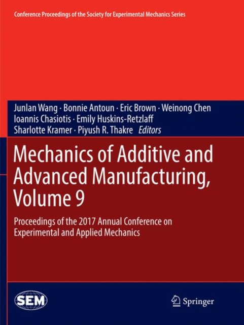 Mechanics of Additive and Advanced Manufacturing, Volume 9