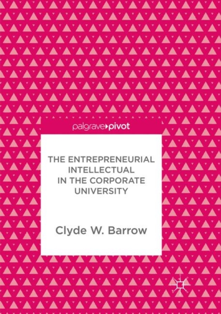 Entrepreneurial Intellectual in the Corporate University