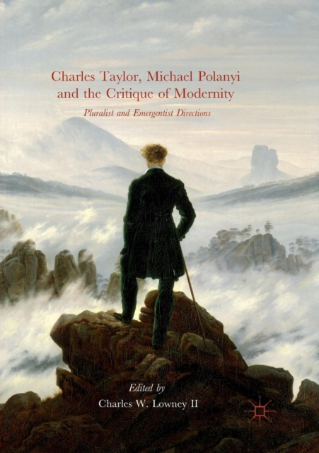 Charles Taylor, Michael Polanyi and the Critique of Modernity