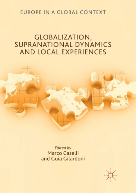 Globalization, Supranational Dynamics and Local Experiences