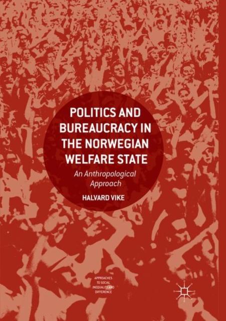 Politics and Bureaucracy in the Norwegian Welfare State