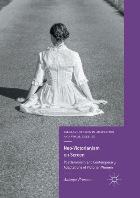 Neo-Victorianism on Screen