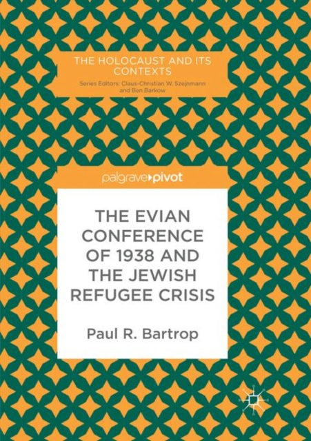 Evian Conference of 1938 and the Jewish Refugee Crisis
