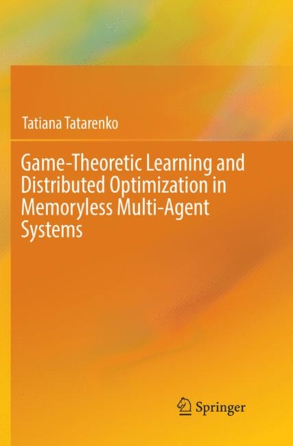 Game-Theoretic Learning and Distributed Optimization in Memoryless Multi-Agent Systems