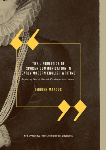 Linguistics of Spoken Communication in Early Modern English Writing