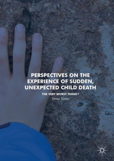 Perspectives on the Experience of Sudden, Unexpected Child Death