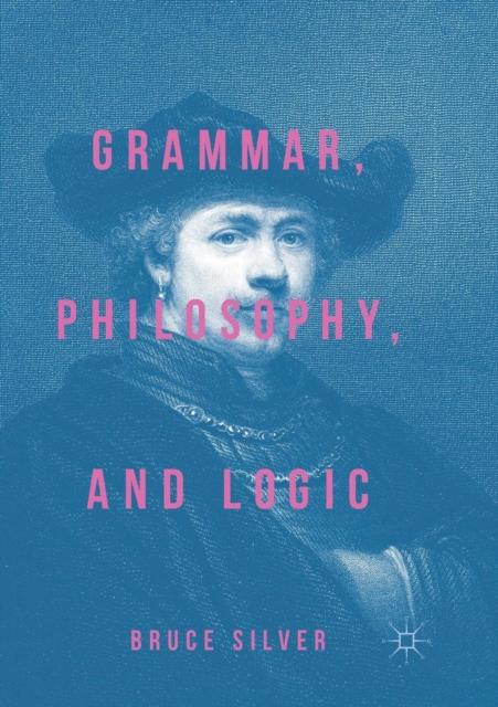 Grammar, Philosophy, and Logic
