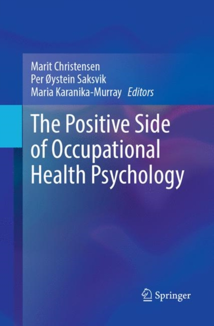 Positive Side of Occupational Health Psychology