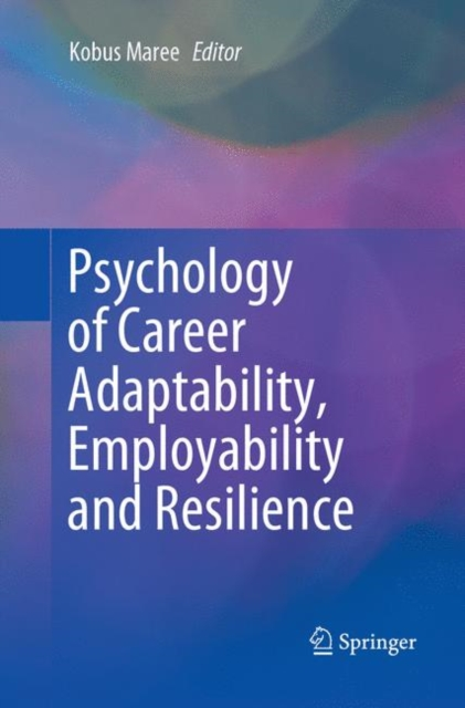 Psychology of Career Adaptability, Employability and Resilience