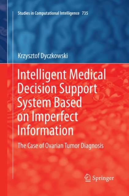 Intelligent Medical Decision Support System Based on Imperfect Information
