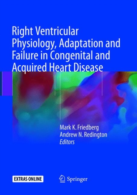 Right Ventricular Physiology, Adaptation and Failure in Congenital and Acquired Heart Disease