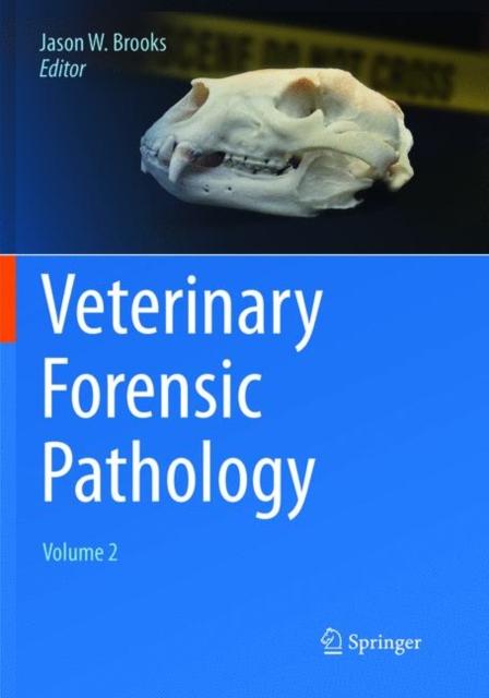 Veterinary Forensic Pathology, Volume 2