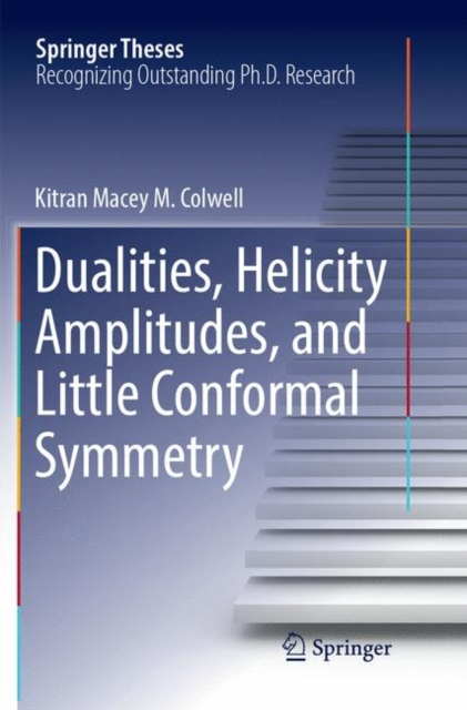Dualities, Helicity Amplitudes, and Little Conformal Symmetry