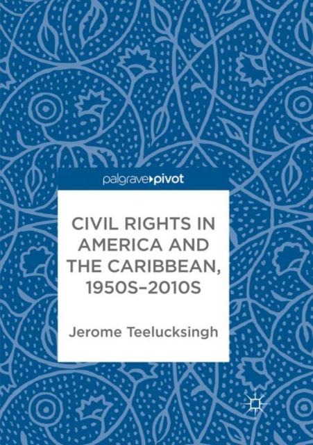 Civil Rights in America and the Caribbean, 1950s-2010s