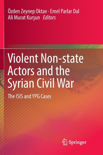 Violent Non-state Actors and the Syrian Civil War