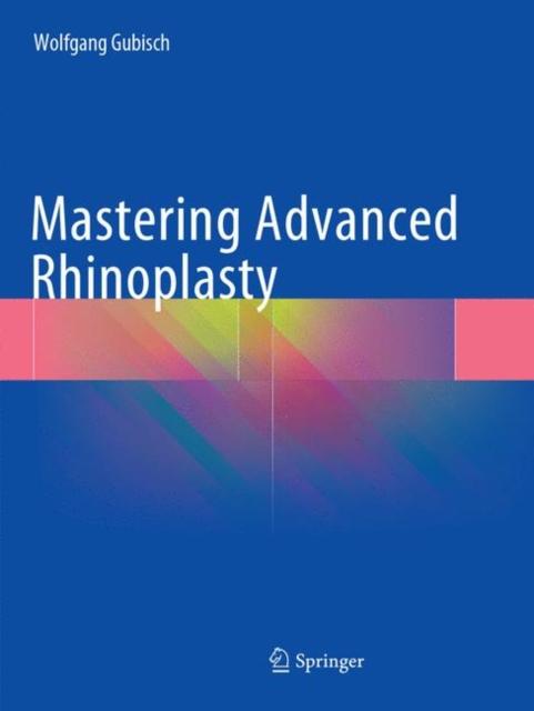 Mastering Advanced Rhinoplasty