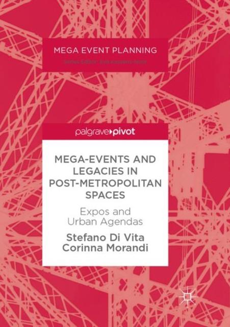 Mega-Events and Legacies in Post-Metropolitan Spaces