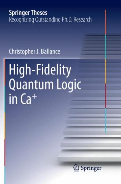 High-Fidelity Quantum Logic in Ca+