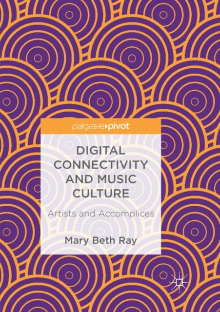 Digital Connectivity and Music Culture