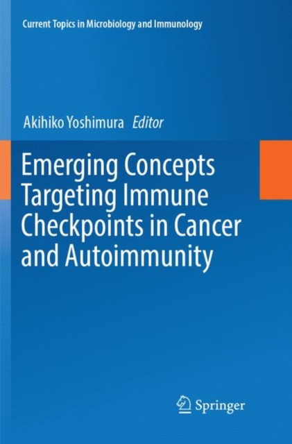 Emerging Concepts Targeting Immune Checkpoints in Cancer and Autoimmunity