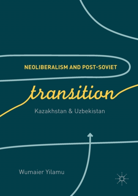 Neoliberalism and Post-Soviet Transition