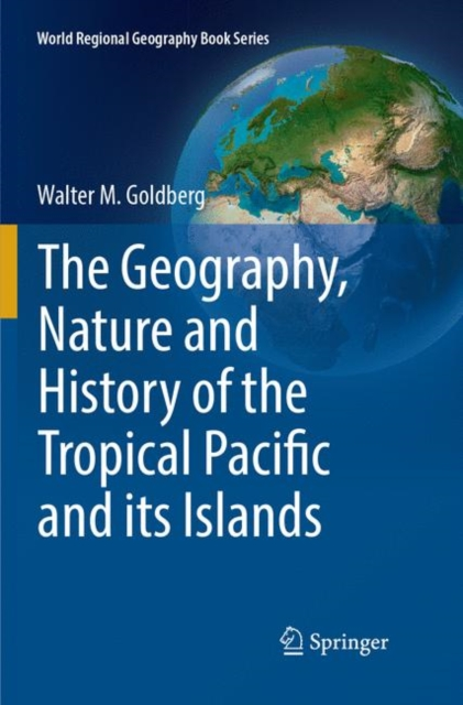 Geography, Nature and History of the Tropical Pacific and its Islands