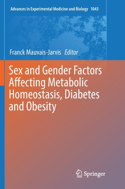 Sex and Gender Factors Affecting Metabolic Homeostasis, Diabetes and Obesity