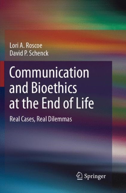 Communication and Bioethics at the End of Life