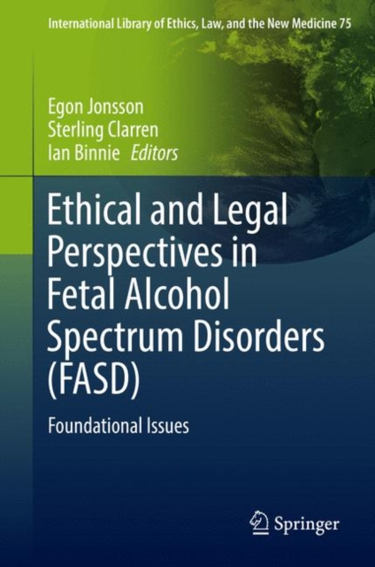 Ethical and Legal Perspectives in Fetal Alcohol Spectrum Disorders (FASD)