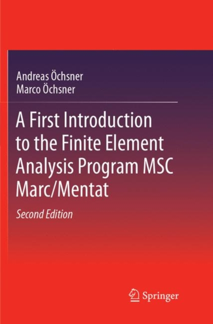 First Introduction to the Finite Element Analysis Program MSC Marc/Mentat