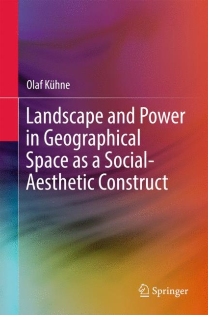 Landscape and Power in Geographical Space as a Social-Aesthetic Construct