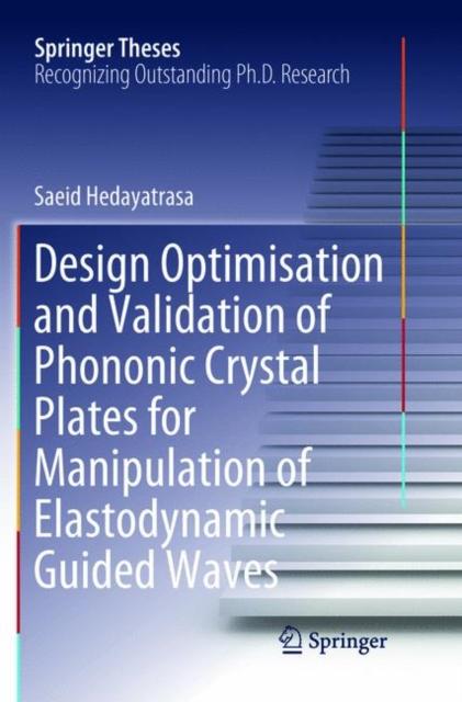 Design Optimisation and Validation of Phononic Crystal Plates for Manipulation of Elastodynamic Guided Waves