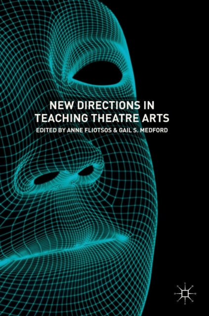 New Directions in Teaching Theatre Arts