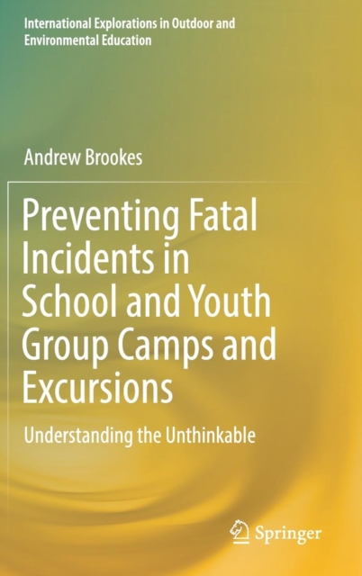 Preventing Fatal Incidents in School and Youth Group Camps and Excursions