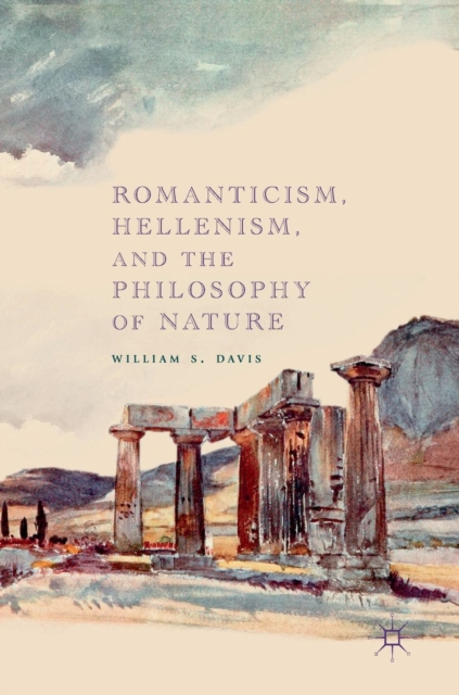 Romanticism, Hellenism, and the Philosophy of Nature