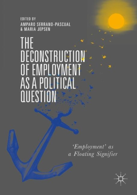 The Deconstruction of Employment as a Political Question