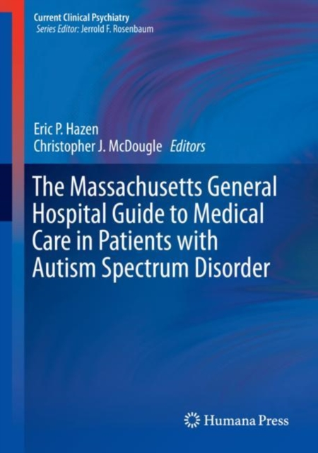 Massachusetts General Hospital Guide to Medical Care in Patients with Autism Spectrum Disorder