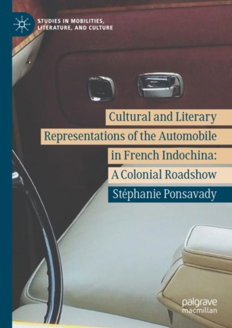 Cultural and Literary Representations of the Automobile in French Indochina