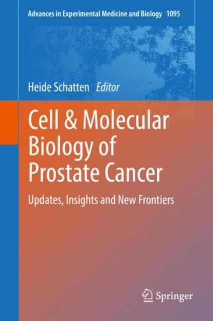 Cell & Molecular Biology of Prostate Cancer