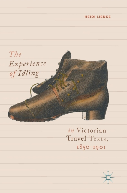 Experience of Idling in Victorian Travel Texts, 1850-1901
