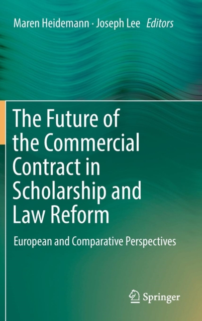 Future of the Commercial Contract in Scholarship and Law Reform