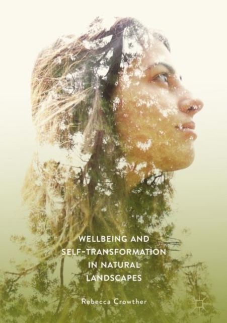 Wellbeing and Self-Transformation in Natural Landscapes