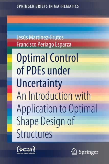 Optimal Control of PDEs under Uncertainty