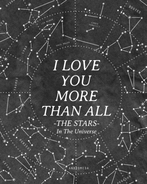 I Love You More Than All The Stars In The Universe