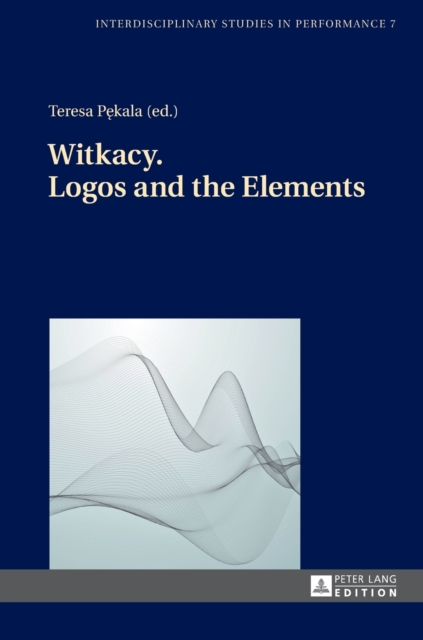 Witkacy. Logos and the Elements
